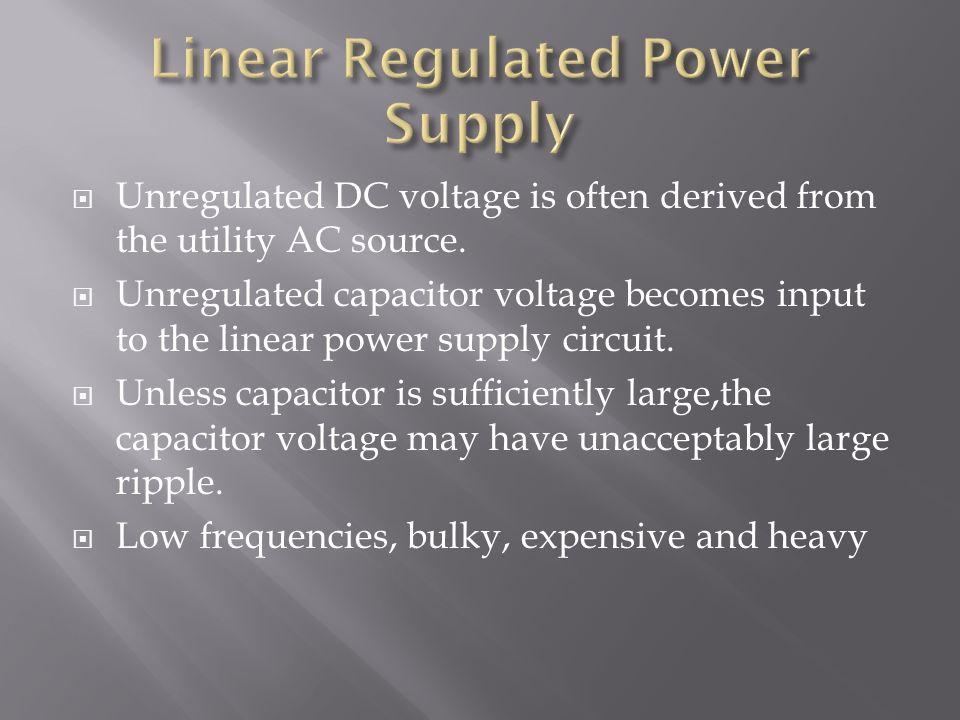 General description of Power Supply  Advantages/Disadvantages of
