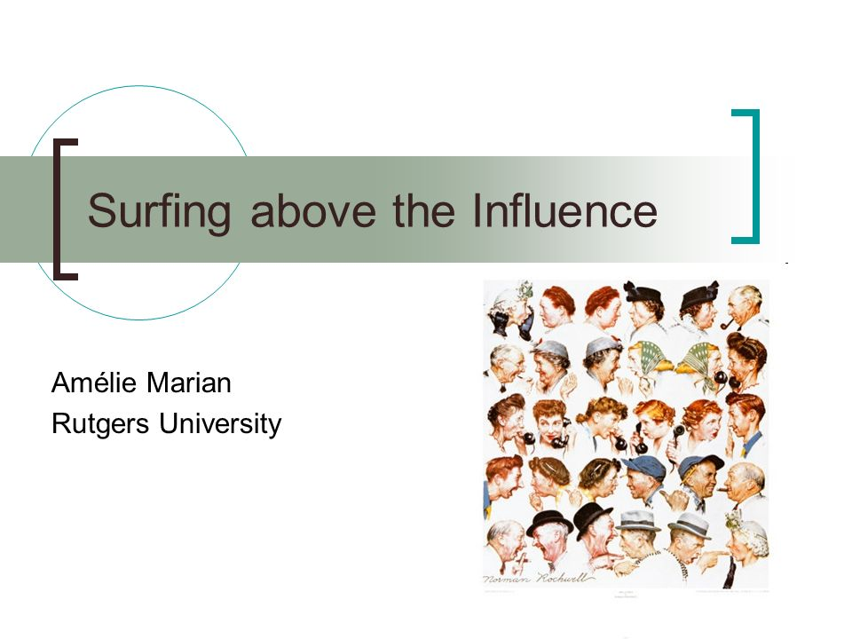 Surfing above the Influence Amélie Marian Rutgers University  - ppt