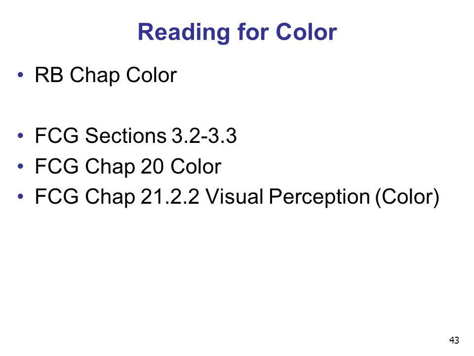 43 Reading for Color RB Chap Color FCG Sections FCG Chap 20 Color FCG Chap Visual Perception (Color)