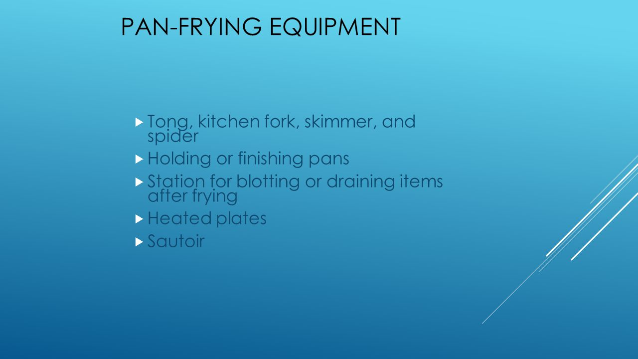 CULINARY: DRY-HEAT COOKING I. SAUTÉING Definition: Cooking in a ...