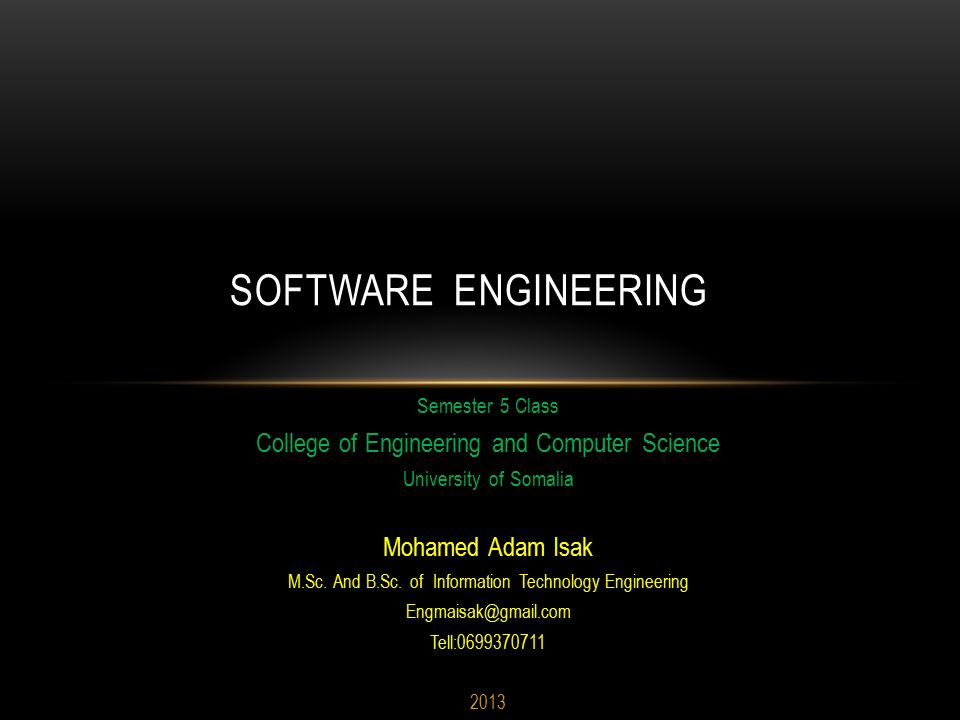 Semester 5 Class College of Engineering and Computer Science University of Somalia Mohamed Adam Isak M.Sc.