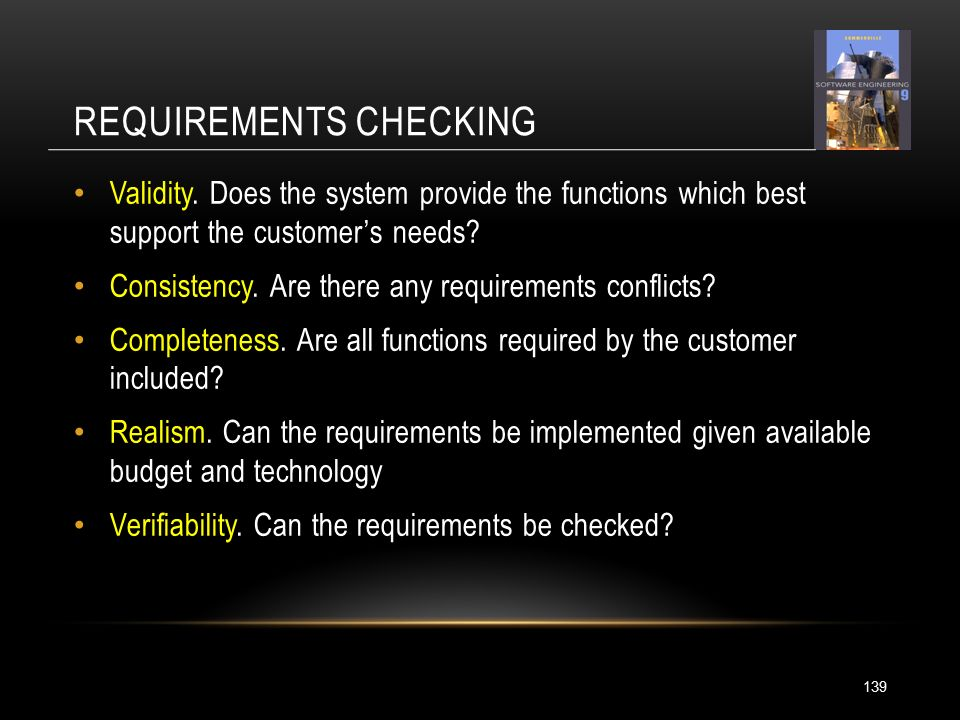 REQUIREMENTS CHECKING 139 Validity.
