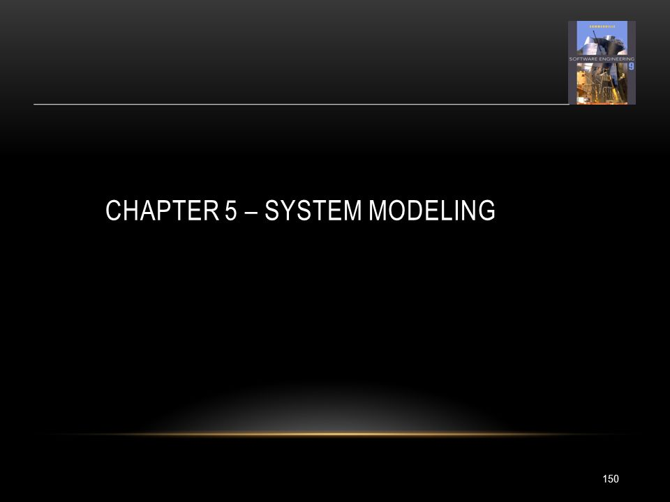 CHAPTER 5 – SYSTEM MODELING 150