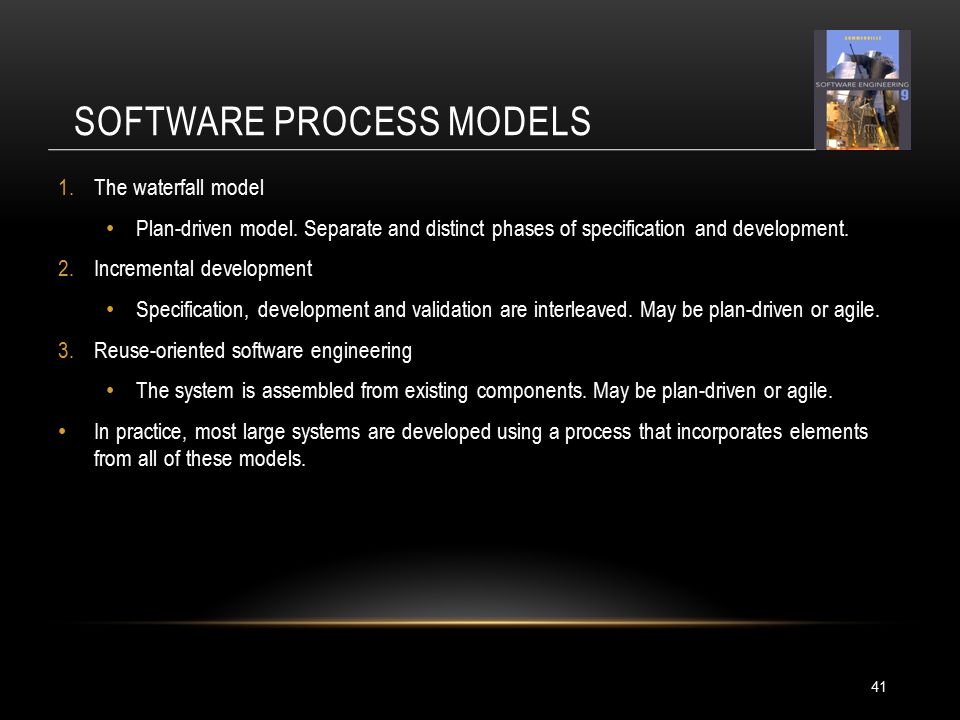 SOFTWARE PROCESS MODELS 1.The waterfall model Plan-driven model.