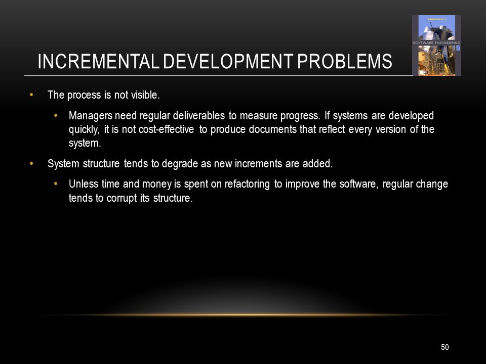 INCREMENTAL DEVELOPMENT PROBLEMS The process is not visible.