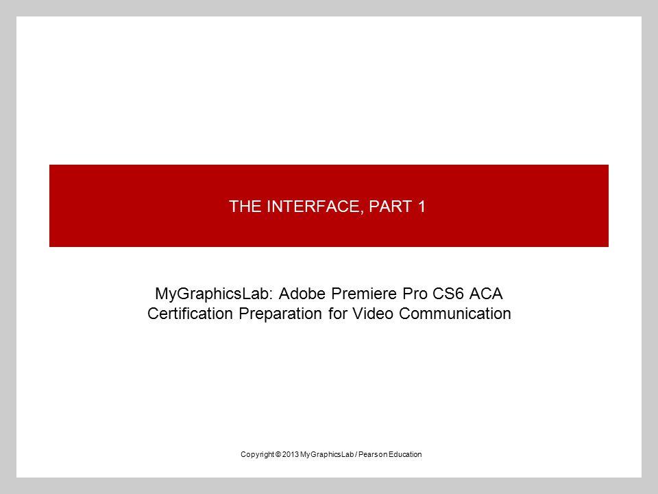 The Interface Part 1 Mygraphicslab Adobe Premiere Pro Cs6 Aca
