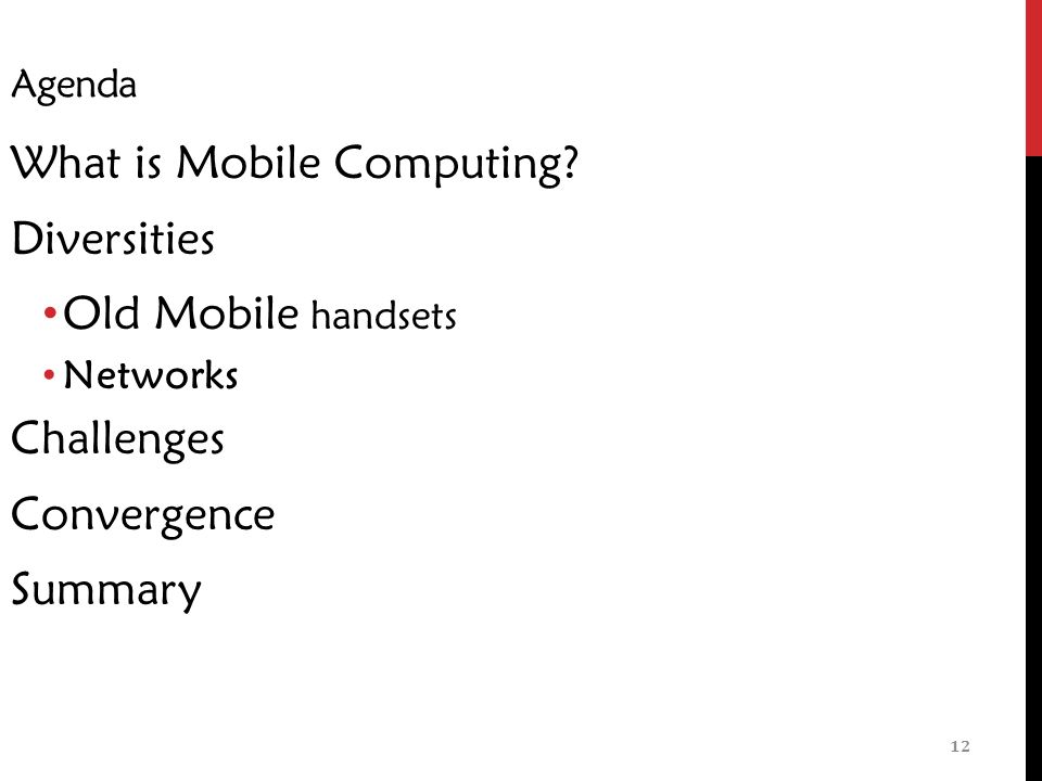 12 Agenda What is Mobile Computing.