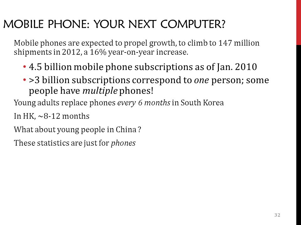 32 MOBILE PHONE: YOUR NEXT COMPUTER.
