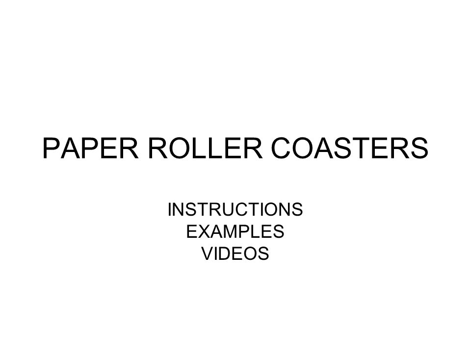 1 PAPER ROLLER COASTERS INSTRUCTIONS EXAMPLES VIDEOS