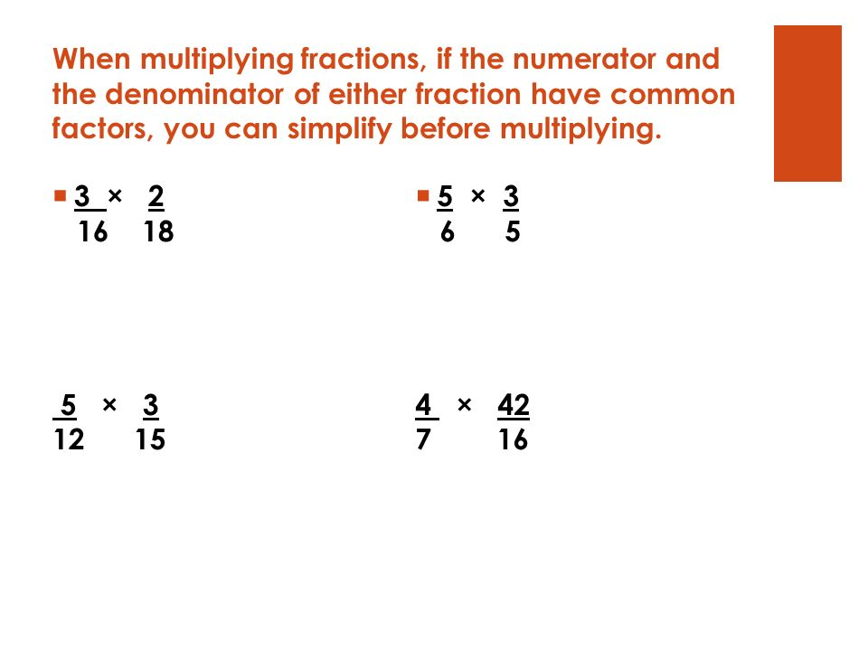 Multiplying Fractions and Mixed Numbers Objective: Learn to ...