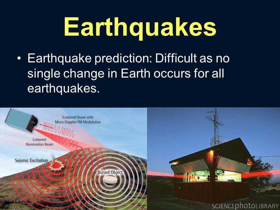 Earthquakes  Define earthquake Large vibrations that move