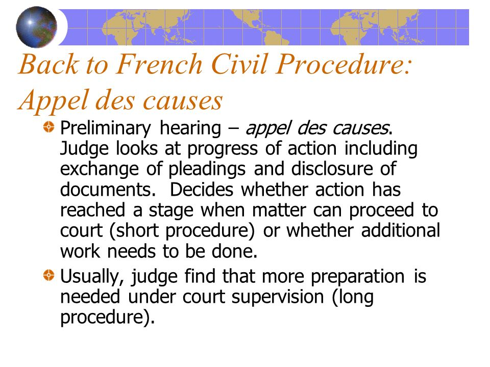 4456f404eb8 Back to French Civil Procedure  Appel des causes Preliminary hearing – appel  des causes.