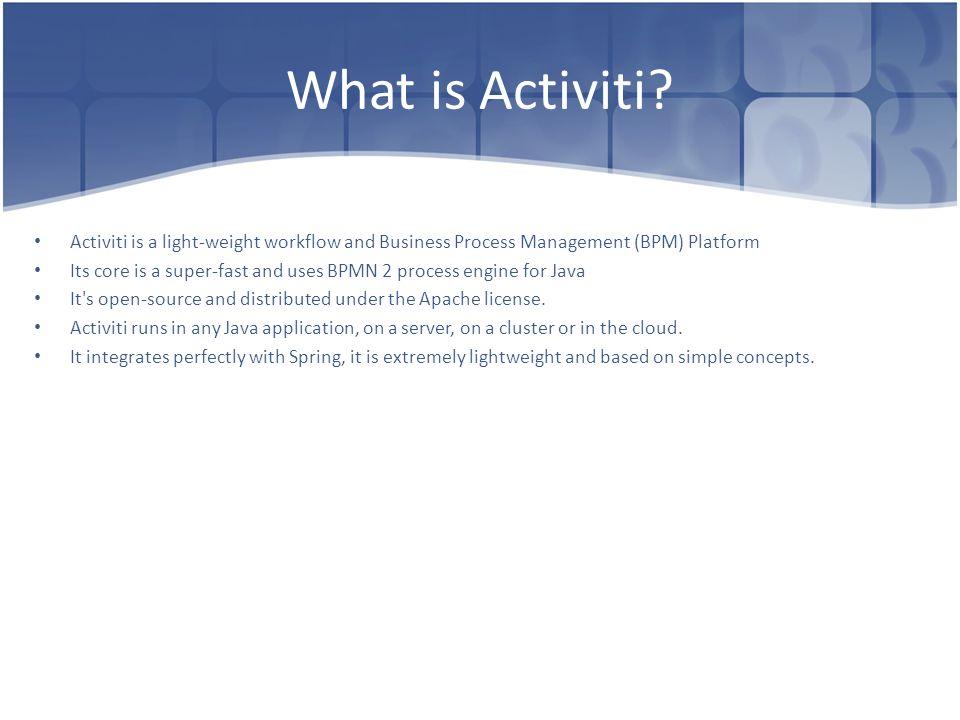 Activiti Dima Ionut Daniel  Contents What is Activiti? Activiti