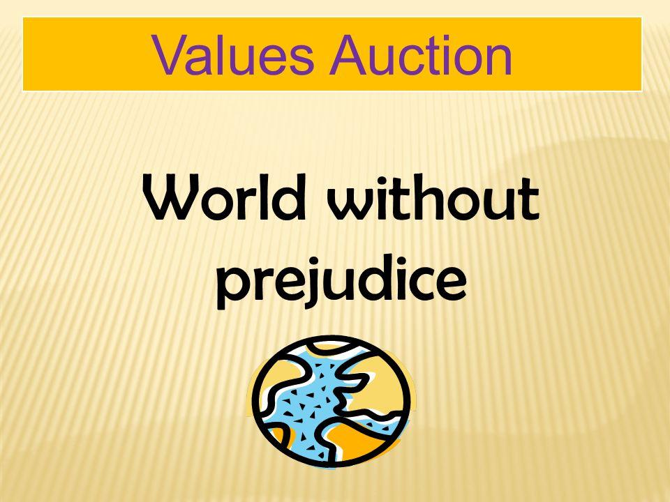 5 Values Auction World Without Prejudice