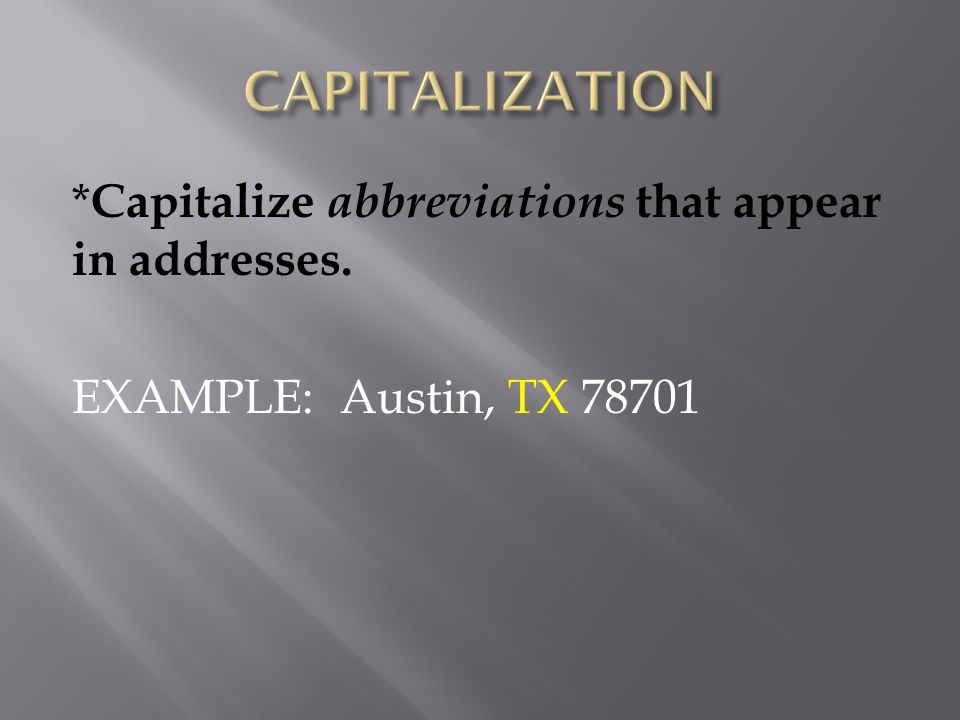 2 Capitalize Abbreviations That Appear In Addresses EXAMPLE Austin TX 78701