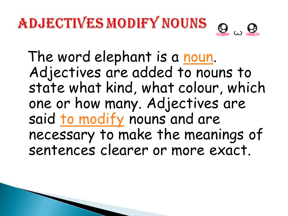 BY : Miss Noraine Jamil.  Adjectives are describing words ...