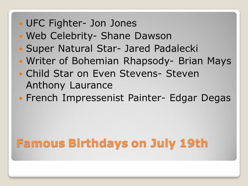 My Birthday July 19 th, Famous Birthdays on July 19th UFC Fighter