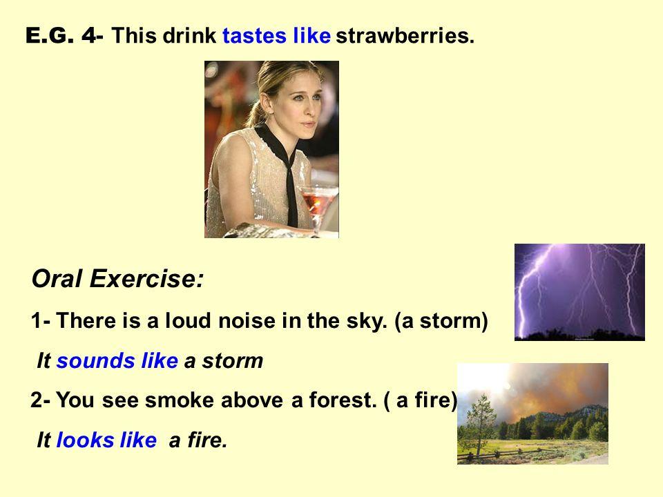 Sense Verbs * We use sense verbs + like + noun in