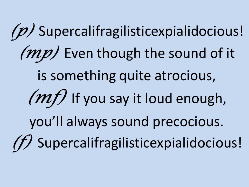 supercalifragilisticexpialidocious (p