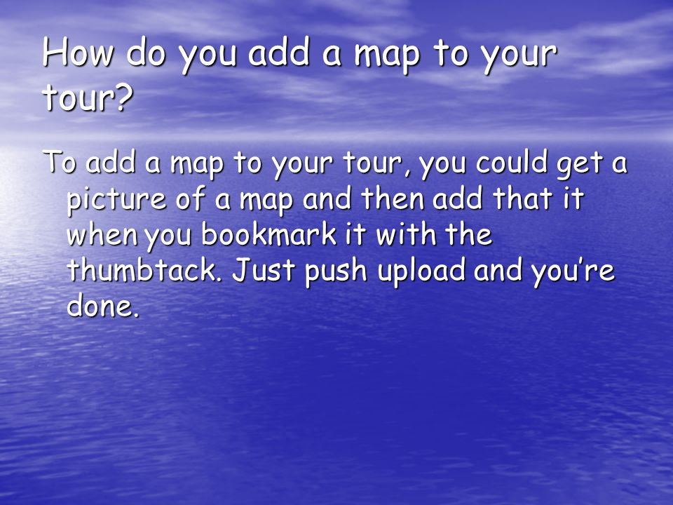 How do you add a map to your tour.