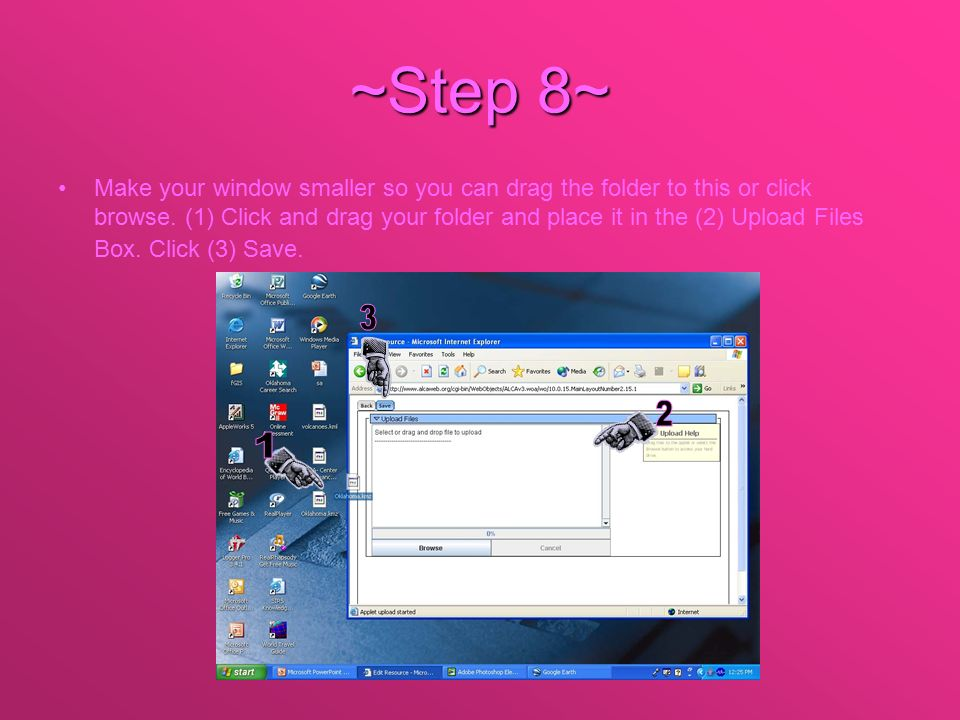 ~Step 8~ Make your window smaller so you can drag the folder to this or click browse.