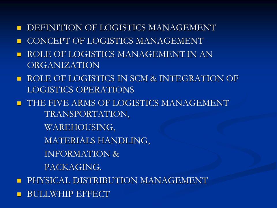DEFINITION OF LOGISTICS MANAGEMENT DEFINITION OF LOGISTICS
