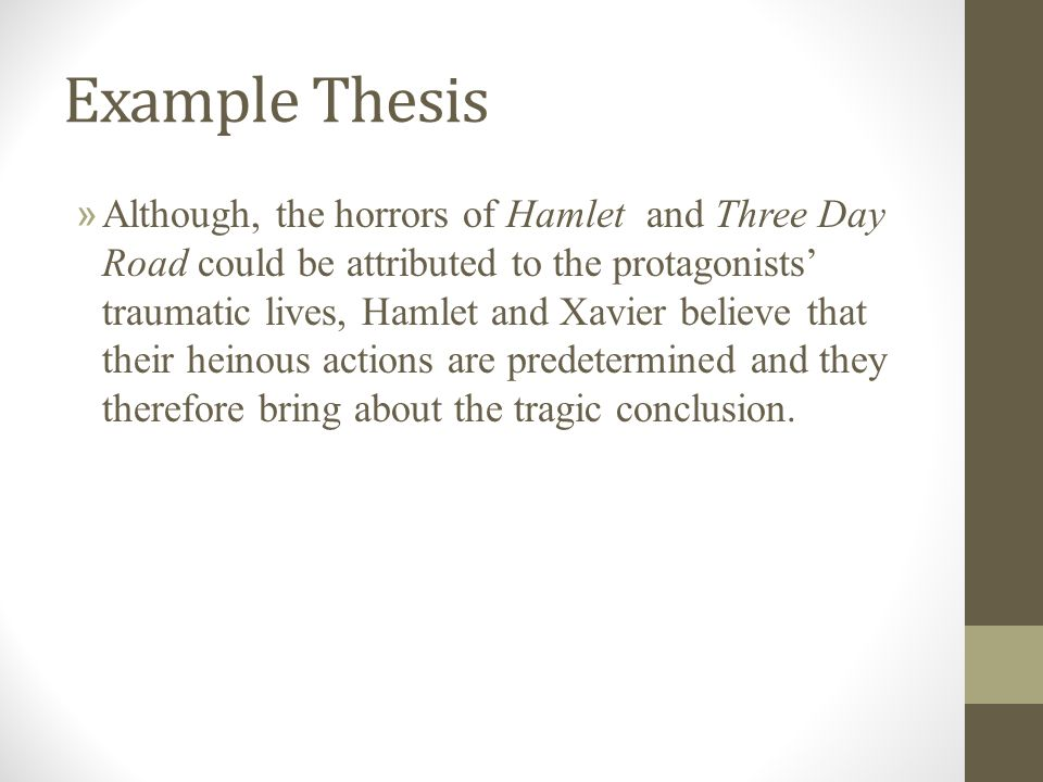 your isu thesis and outline different ways of reading  you could   example thesis  although the horrors of hamlet and three day road could  be attributed to the protagonists traumatic lives hamlet and xavier  believe