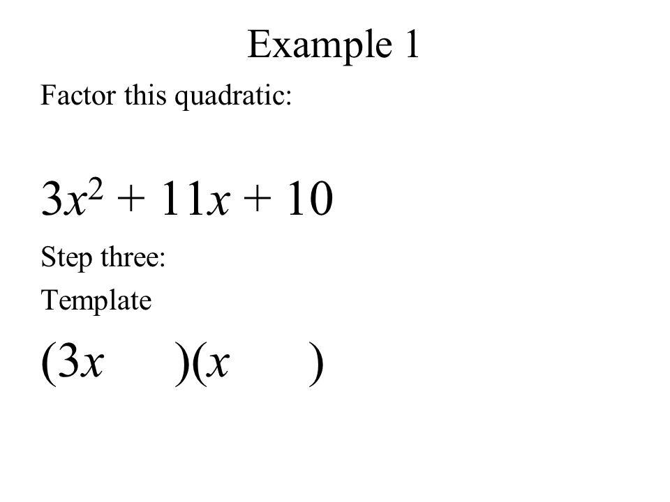 6.5 Factoring Quadratics with Prime Leading Coefficients Objective ...