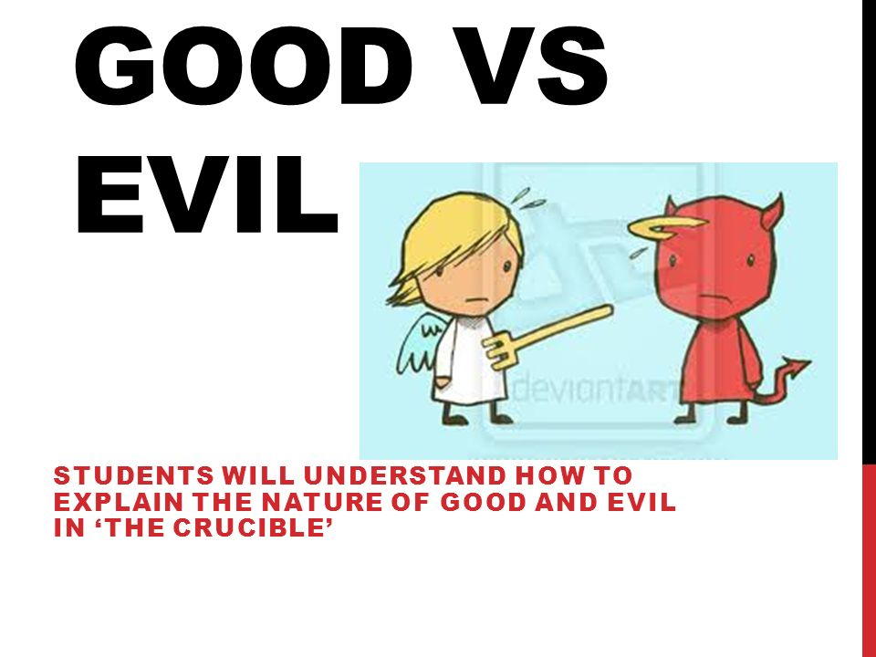 Good Vs Evil Students Will Understand How To Explain The Nature Of