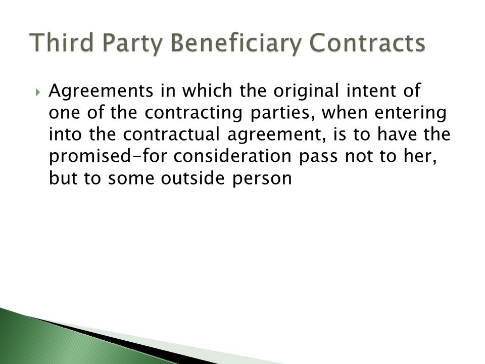 Agreements In Which The Original Intent Of One Of The Contracting