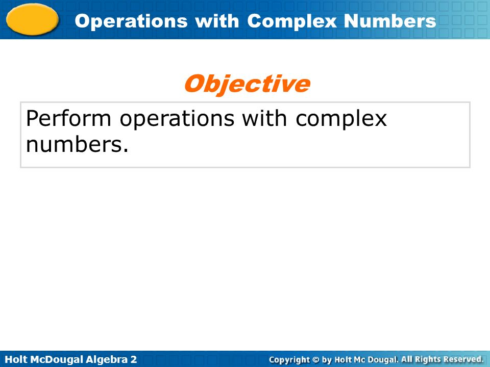 Holt Mcdougal Algebra 2 Operations With Complex Numbers Perform