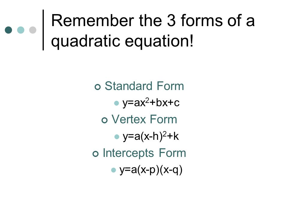 58 Modeling With Quadratic Functions P Remember The 3 Forms Of A