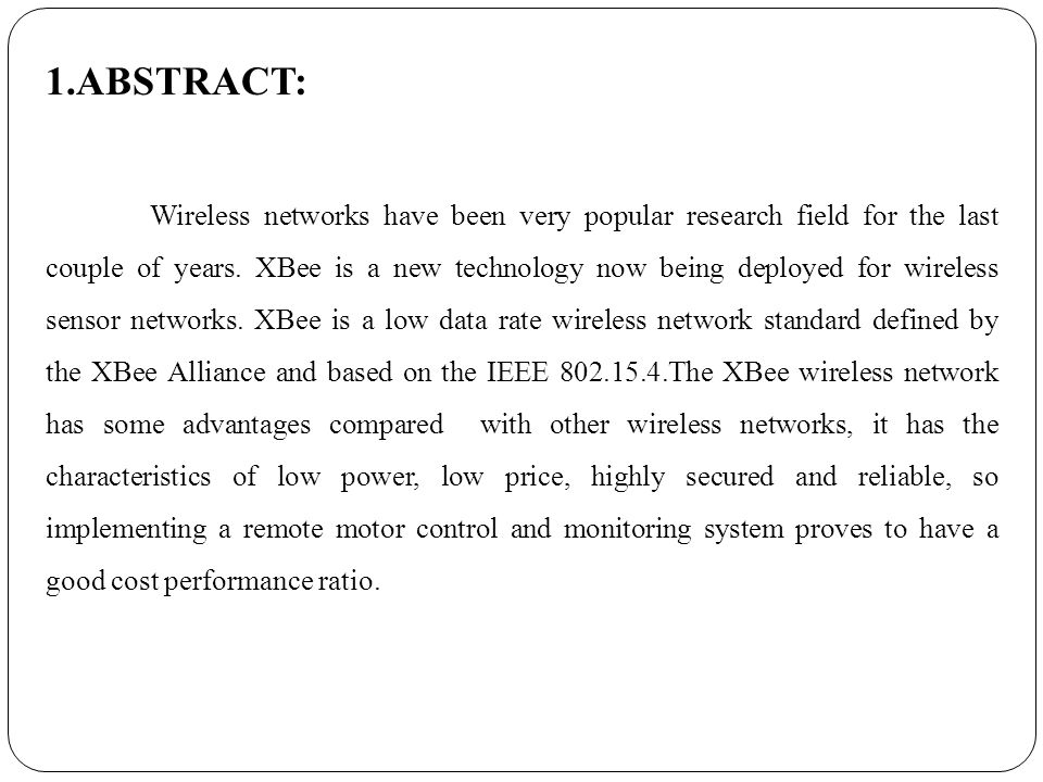 1.ABSTRACT: Wireless networks have been very popular research field for the last couple of years.