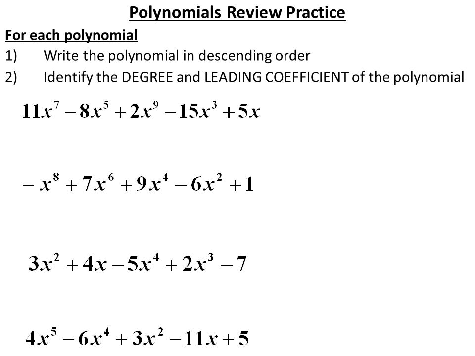 polynomials review the degree of a polynomial is the largest degree