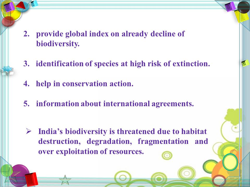 2. provide global index on already decline of biodiversity.