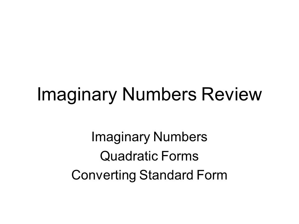 imaginary numbers essay Imaginary numbers always confused me  we were given an extra credit assignment to type a 500 word essay on the applications of imaginary numbers in the real world.