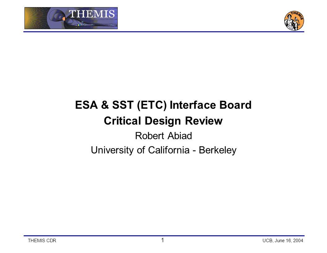 Themis Cdr 1 Ucb June 16 2004 Esa Sst Etc Interface Board Wiring Diagram Critical Design Review Robert Abiad University Of California Berkeley