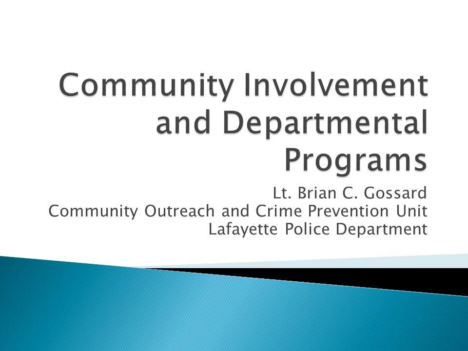 Lt  Brian C  Gossard Community Outreach and Crime Prevention