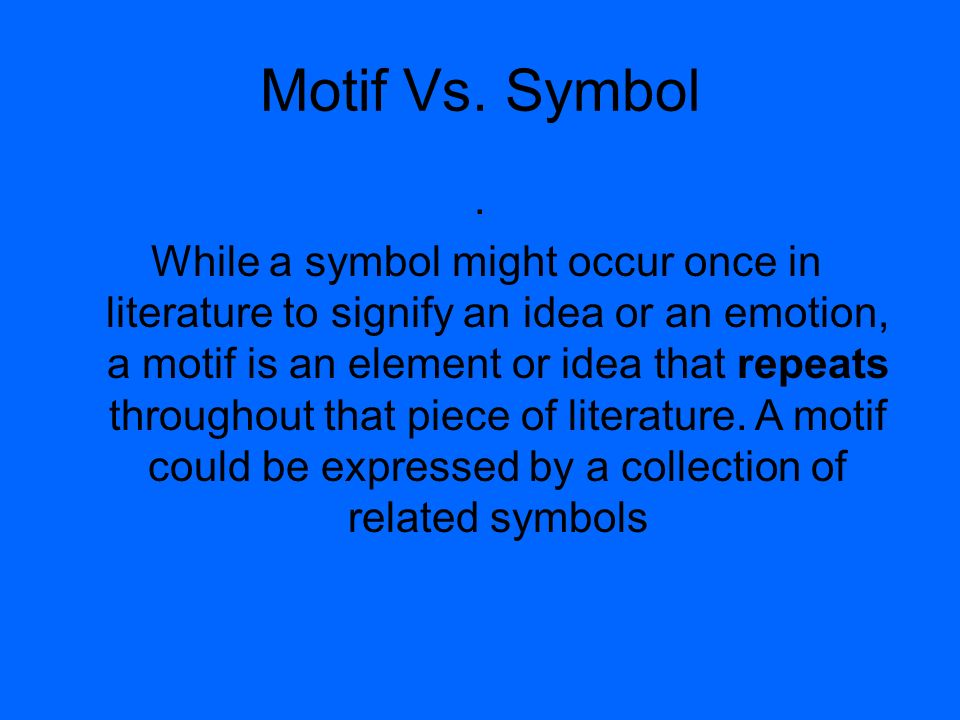 What Is A Motif A Motif Is A Real Concrete Element Of The Text That
