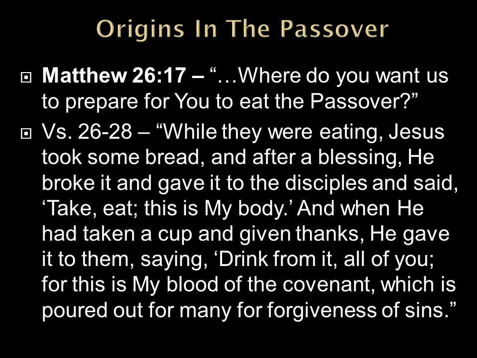 "Understanding The Communion   Matthew 26:17 – ""…Where do"