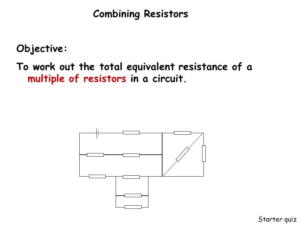 combining resistors objective to work out the total equivalent rh slideplayer com
