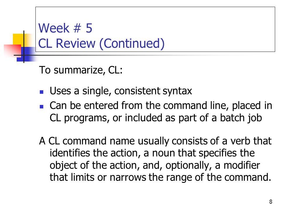 1 Week # 5 Agenda CL Programming CL Commands Job Logs Review