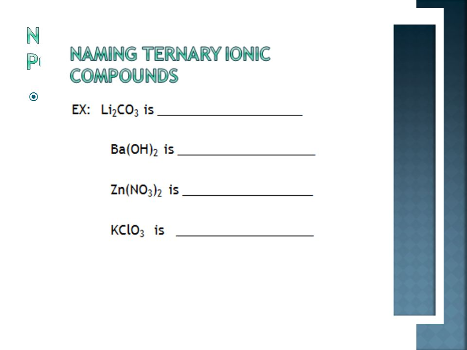  Ternary Compounds contain a polyatomic ion. 1.