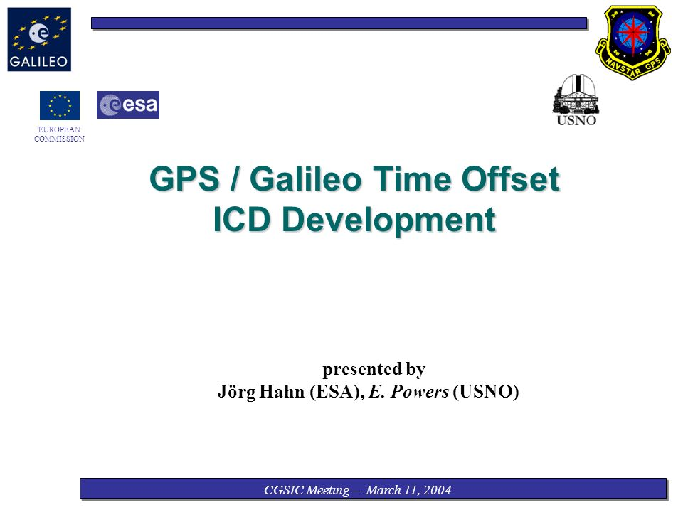 CGSIC Meeting – March 11, 2004 EUROPEAN COMMISSION GPS