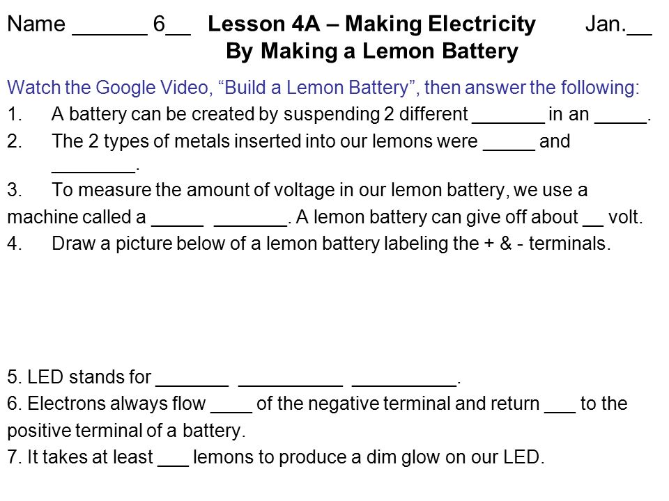 watch the google video, build a lemon battery , then answer the following: 1