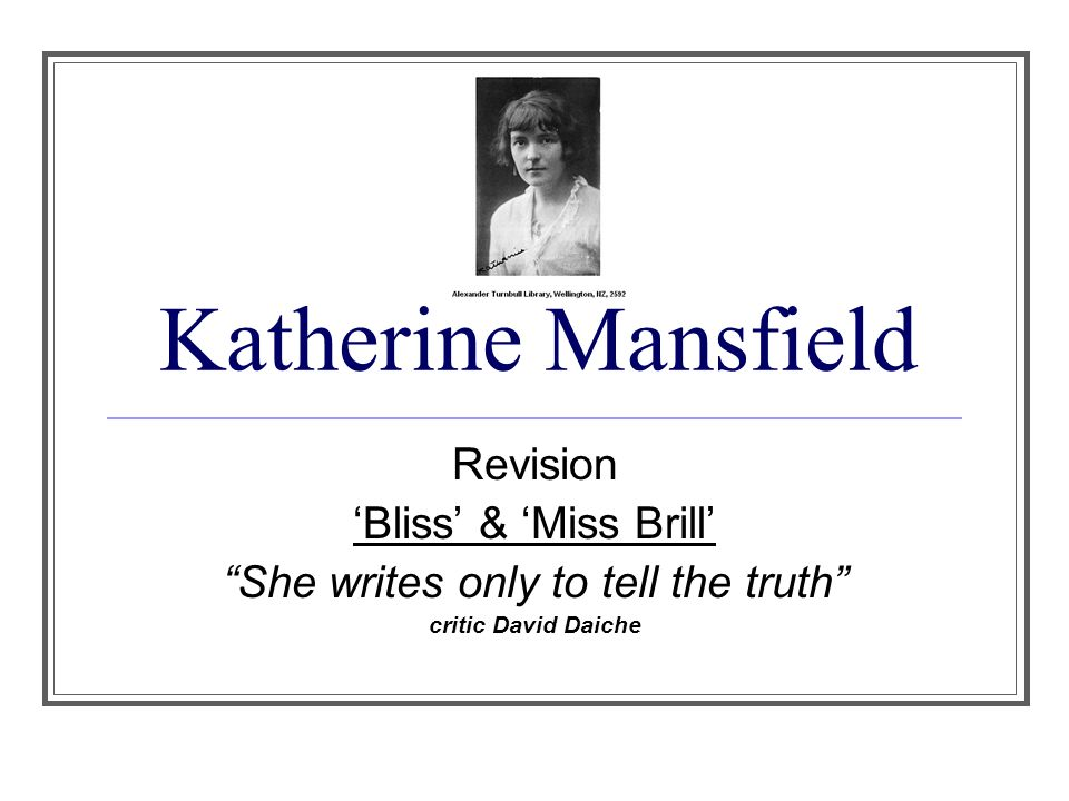 Katherine Mansfield Revision Bliss Miss Brill She Writes Only