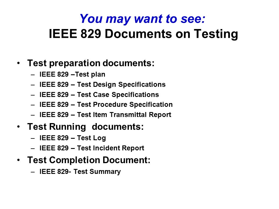 11 You May Want To See IEEE 829