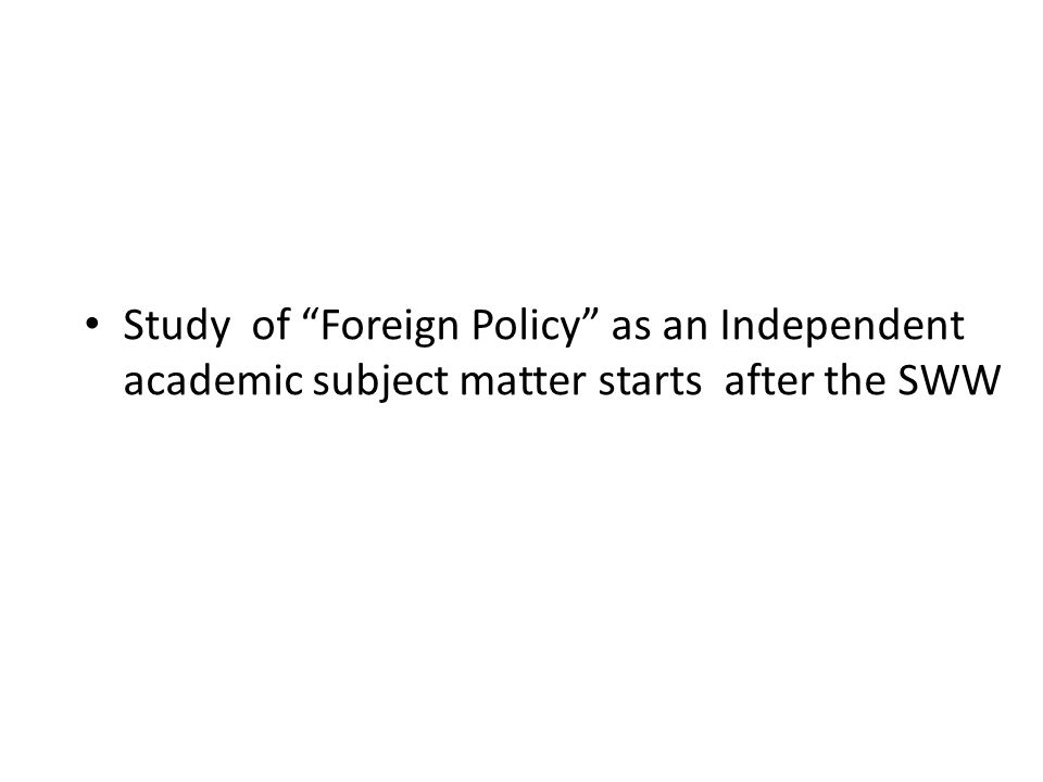 FOREIGN POLICY A Subfield in International Relations  - ppt