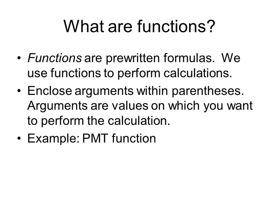 Functions Are Prewritten Formulas