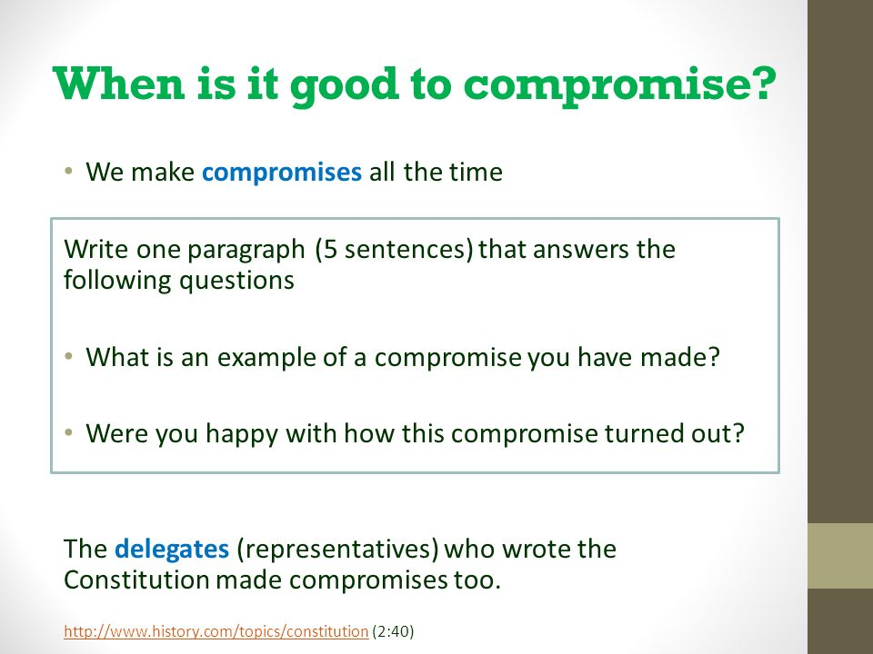 The Constitution Compromise When Is It Good To Compromise We